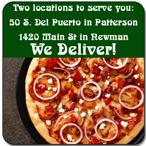 Pizza Delivery - Patterson, CA - Pizza Plus - Two locations to serve you: 50 S. Del Puerto in Patterson 1420 Main St in Newman We Deliver!